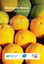 Biosecurity Manual for the Papaya Industry